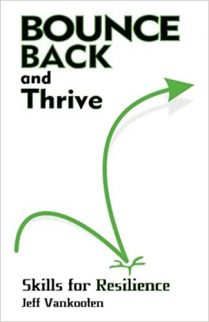Bounce Back and Thrive by Jeff Vankooten